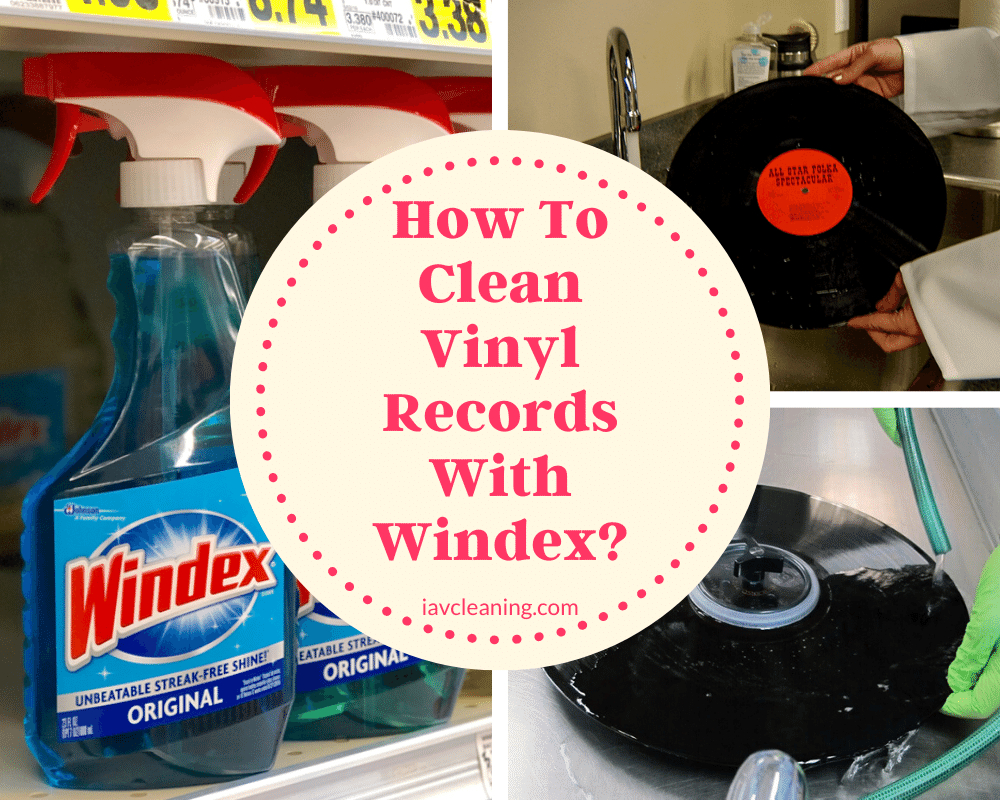 How To Clean Vinyl Records With Windex? | IAV Cleaning