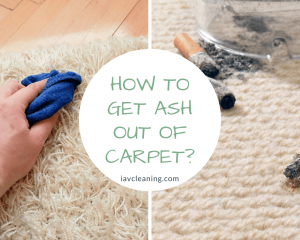 How To Get Ash Out Of Carpet?