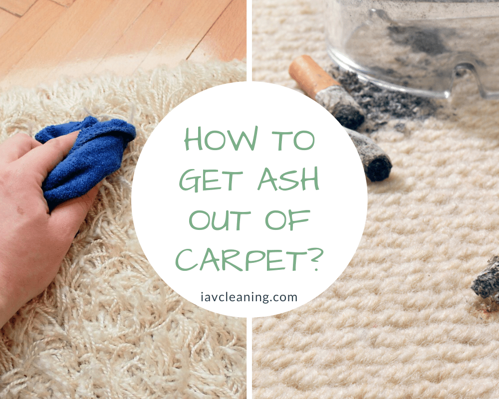 How To Get Ash Out Of Carpet? | IAV Cleaning