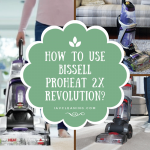 How to Use Bissell Proheat 2x Revolution?