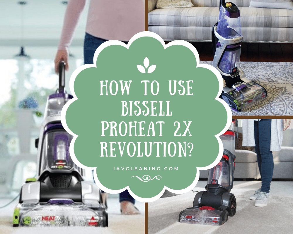 How to Use Bissell Proheat 2x Revolution? | IAV Cleaning