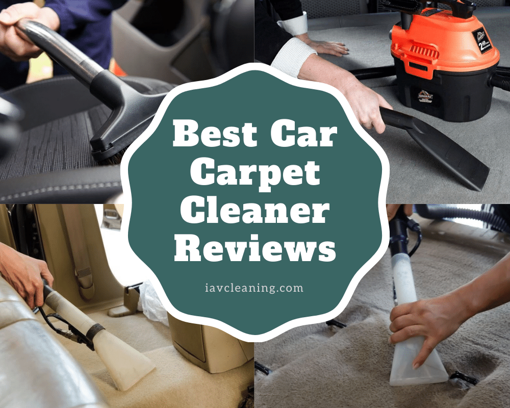 Best Car Carpet Cleaner Reviews | IAV Cleaning