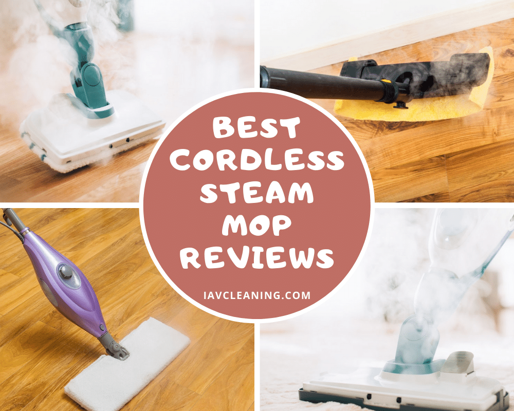 Best Cordless Steam Mop Reviews | IAV Cleaning