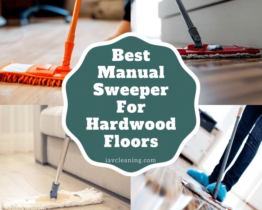Best Manual Sweeper For Hardwood Floors