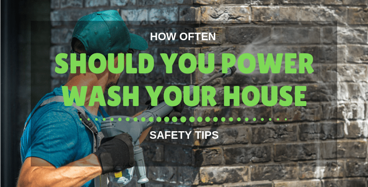 how often should you power wash your house